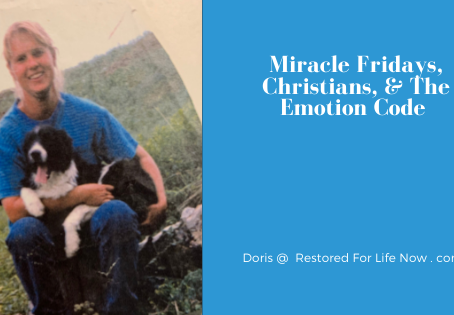 Christians, Miracle Fridays, & The Emotion Code