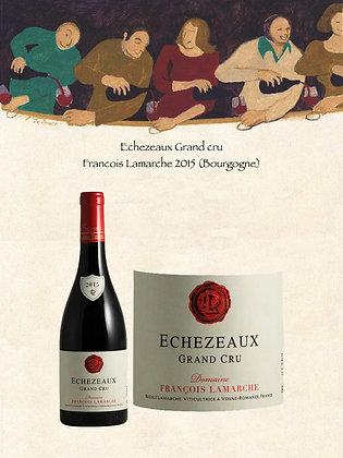 Echezeaux Grand cru Francois Lamarche 2015 (Bourgogne)