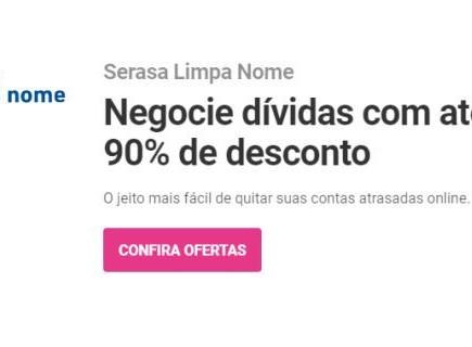 Campanha do Serasa para limpar nome por R$ 100 pela internet