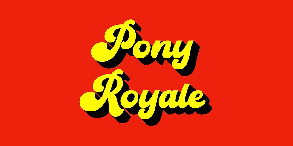 PONY ROYALE