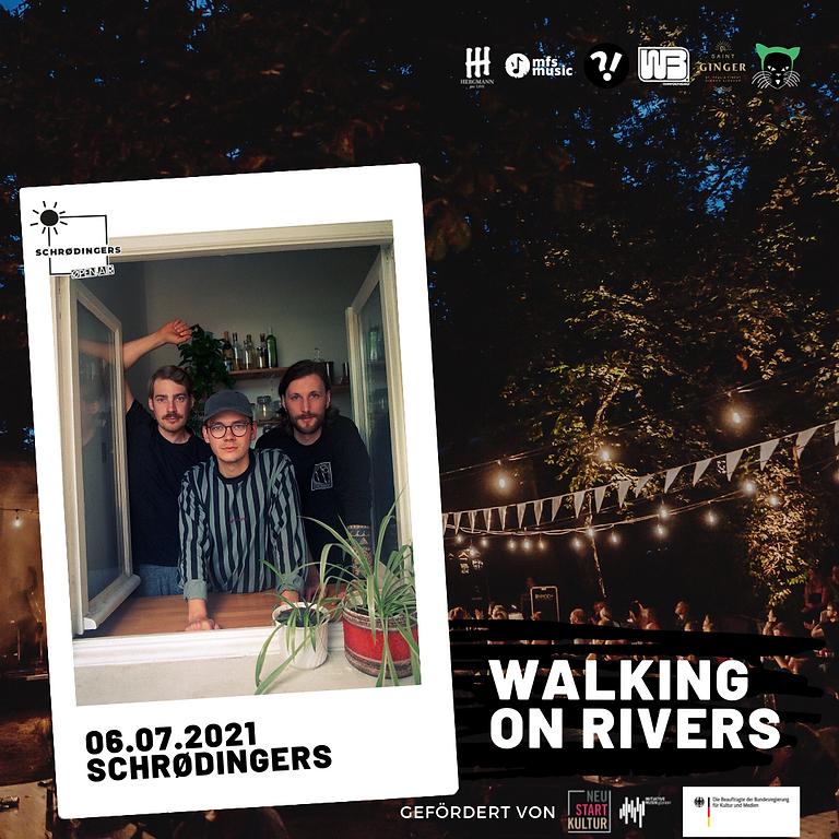 WALKING ON RIVERS | Schrødingers Open Air