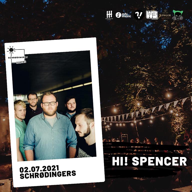 HI! SPENCER | Schrødingers Open Air