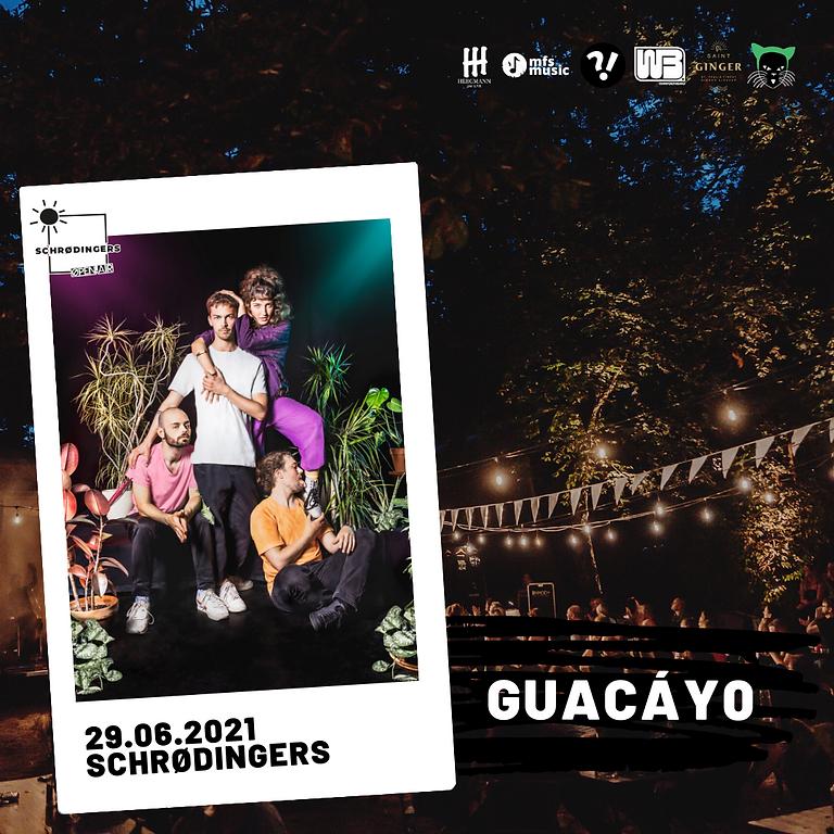 GUACÀYO | Schrødingers Open Air