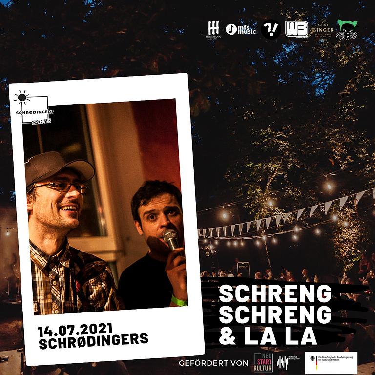 SCHRENG SCHRENG & LA LA | Schrødingers Open Air