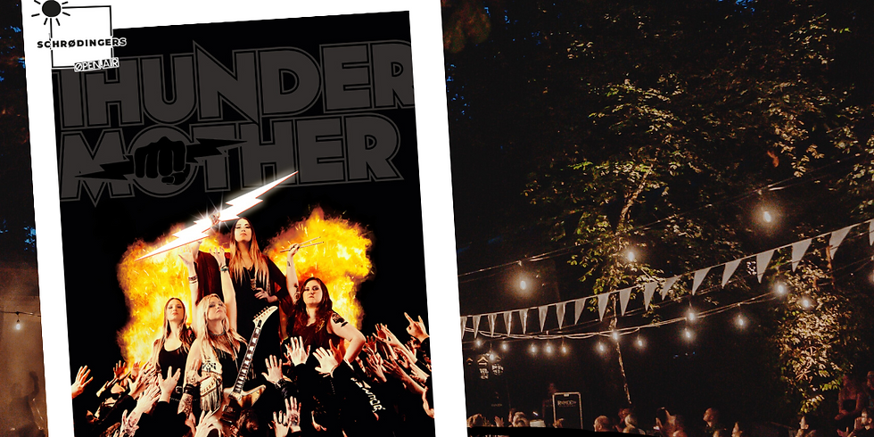 THUNDERMOTHER | Schrødingers Open Air