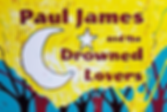 Paul James & The Drowned Lovers