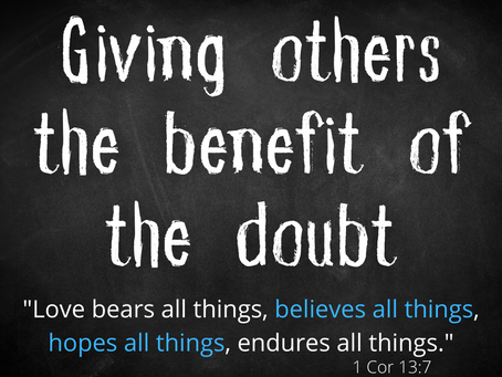 Give the Benefit of the Doubt
