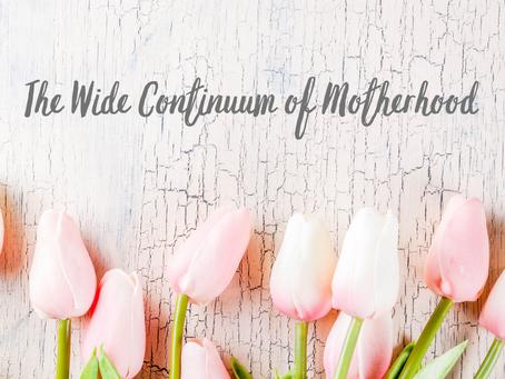 The Wide Continuum of Motherhood