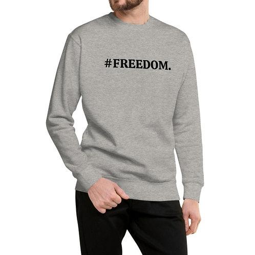 #FREEDOM  Sweatshirt