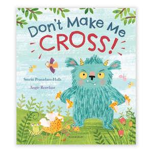 Don't Make Me Cross!