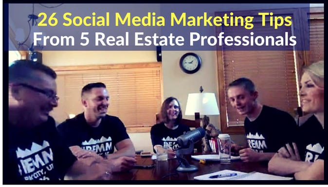26 Social Media Marketing Tips From 5 Real Estate Professionals