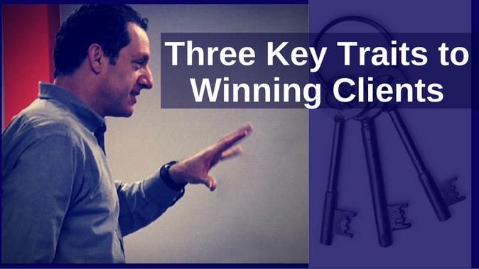 Three Key Traits to Winning Clients