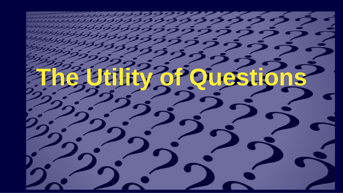 The Utility of Questions