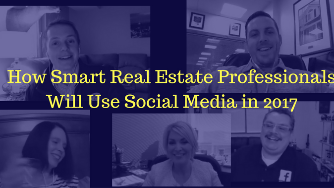 How Smart Real Estate Professionals Will Use Social Media in 2017