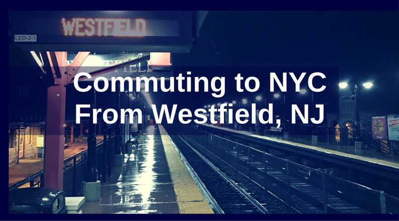 Commuting to NYC from Westfield, NJ