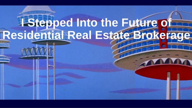 I Stepped Into the Future of Residential Real Estate Brokerage