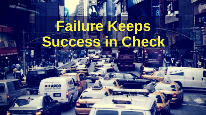 Failure Keeps Success in Check