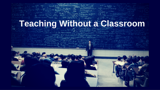 Teaching Without a Classroom