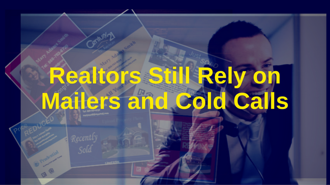 Realtors Still Rely on Mailers and Cold Calls