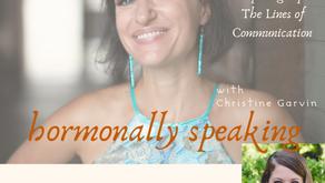 PODCAST: Hormonally Speaking with Christine Garvin