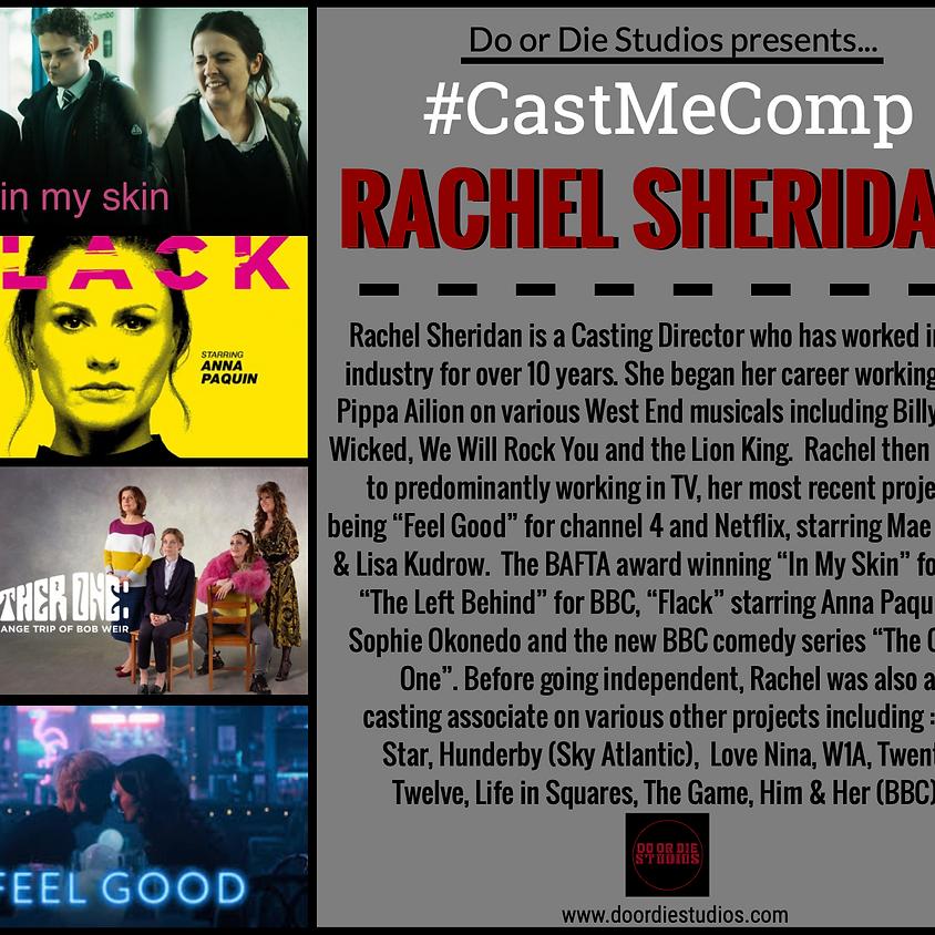#CastMeComp with Rachel Sheridan