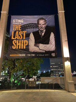 At the Ahmanson Theatre in Los Angeles to see The Last Ship starring STING!