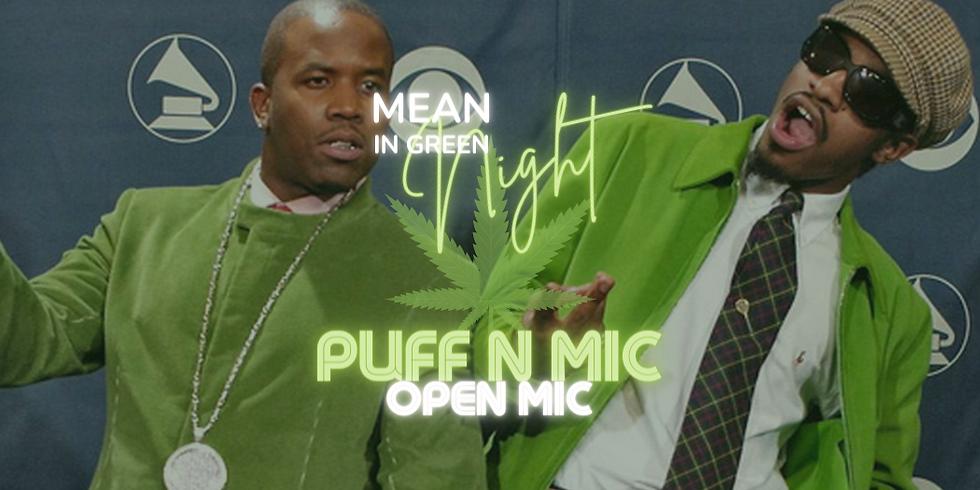 "PUFF N MIC - ""Mean in Green"""