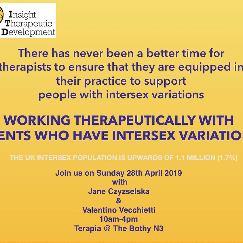 WORKING THERAPEUTICALLY WITH CLIENTS WHO HAVE INTERSEX VARIATIONS Jane Czyzselska & Valentino Vecchietti