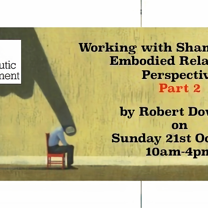Working with Shame from an Embodied Relational Perspective Part 2 by RobertDownes