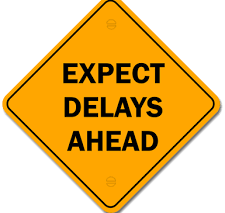 Expect Delays...IF...