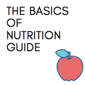 The Basics of Nutrition Guide