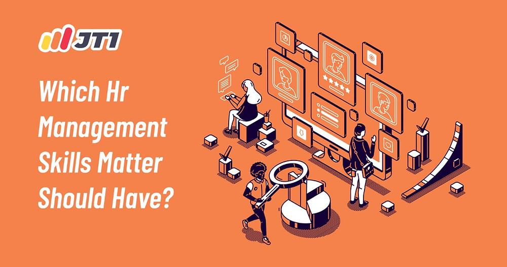 Which HR Management Skills Matter Should Have?