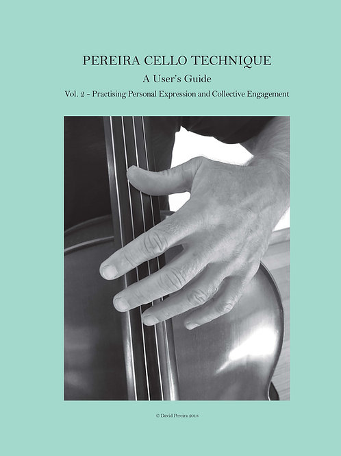 Pereira Cello Technique - A User's Guide - Volume 2