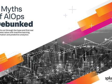 6 Mythsof AIOps Debunked (by SPLUNK)