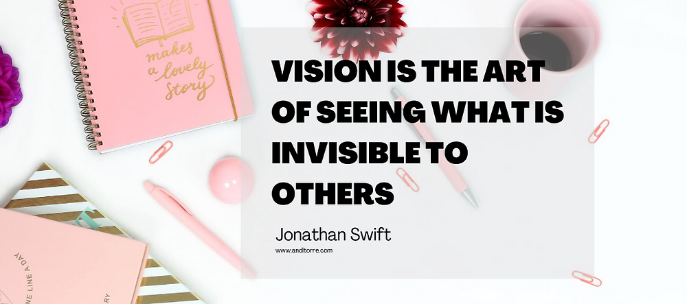 Vision is the art of seeing what is invisible to others -Jonathan Swift | A Lifestyle Blog by Andi, Philippines