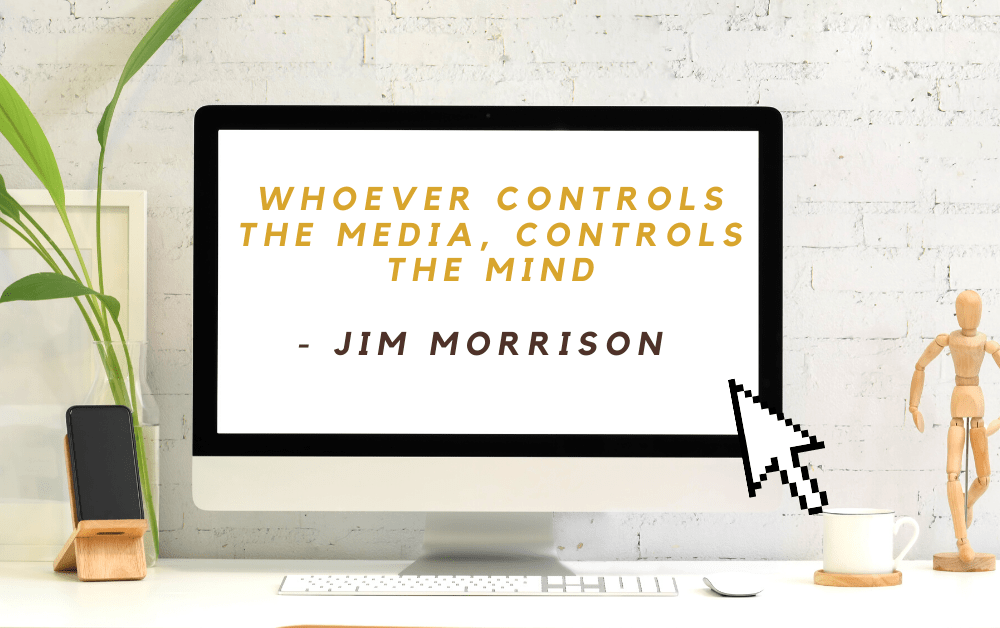 Quote from Jim Morrison | Whoever controls the media, controls the mind | A Lifestyle Blog by Andi | Philippines