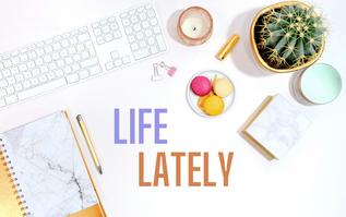 Life Lately | April 2021
