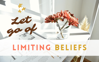 Do More by Getting Rid of Limiting Beliefs