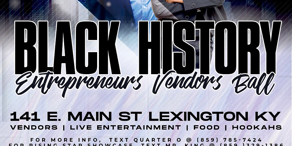 Black History Entrepreneur Vendors Ball