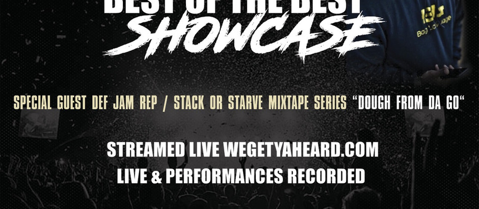 """Best Of The Best Showcase ""  comes to SXSW w/ special guest Def Jam Rep Dough From Da Go"