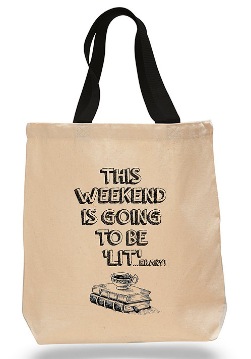 This Weekend is Going to be 'LIT;...erary! Canvas Tote Bag