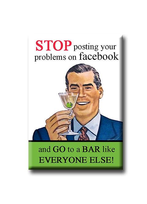 STOP posting your problems - Fridge Magnet