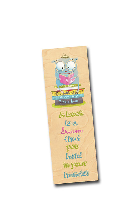 A book is a dream that you hold in your hands- Wooden Maple Bookmark