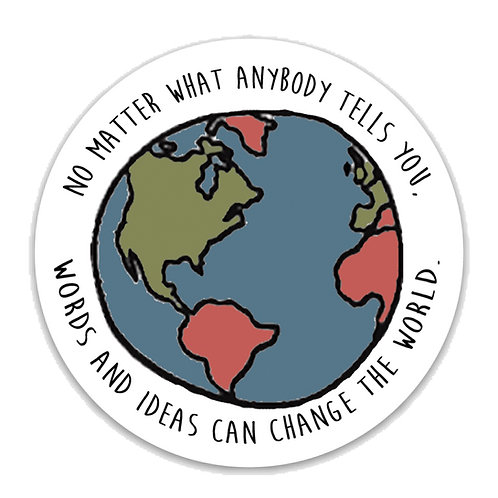 Words and ideas can change the world. Vinyl Sticker