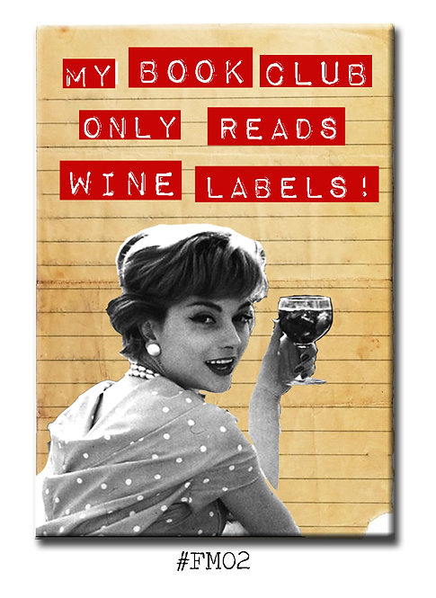My Book Club Only Reads Wine Labels! - Fridge Magnet