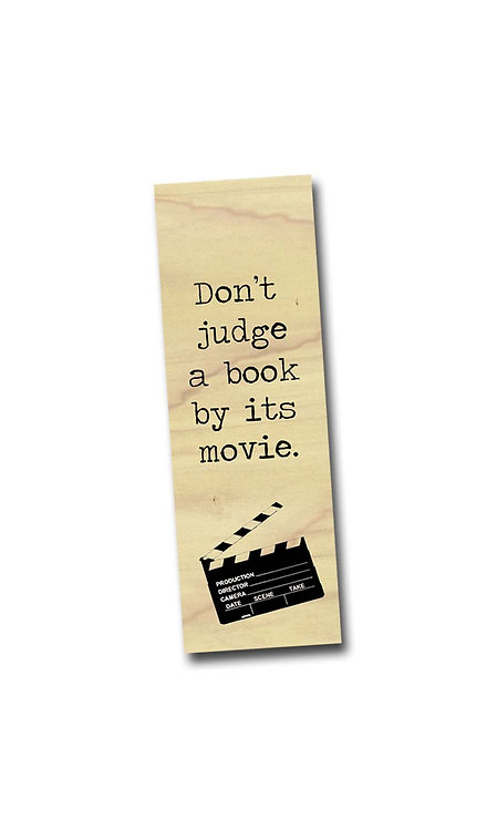 Don't judge a book by its movie. - Poplar Wooden Bookmark