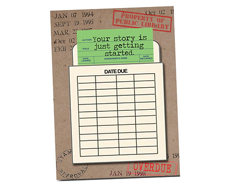 Your story is just gettings started. Library Card Series - Blank