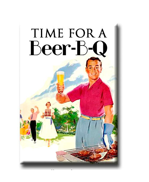 Time for a Beer-B-Q - Fridge Magnet
