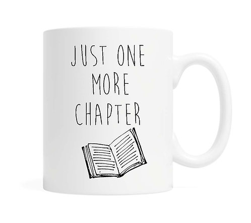 Just one more chapter. 11 oz Coffee Mug