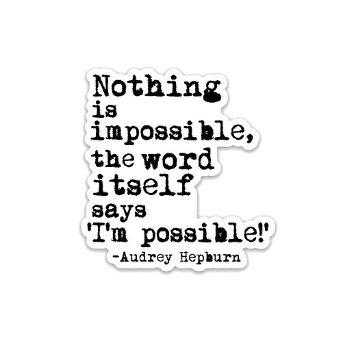 Nothing is impossible-Vinyl Sticker